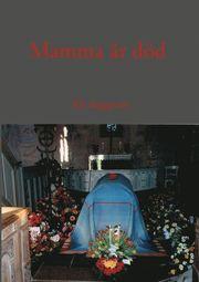 Mamma är död
