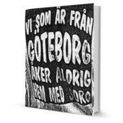 Vi som är från Göteborg åker aldrig hem med sorg