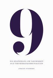 9 : nio resonemang om varumärken och varumärkeskommunikation