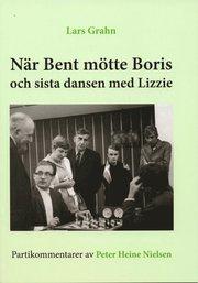 När Bent mötte Boris och sista dansen med Lizzie