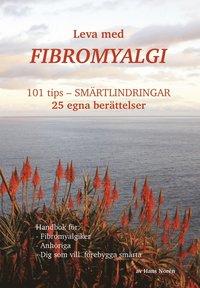 Leva med fibromyalgi : 101 tips - sm�rtlindring (h�ftad)