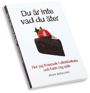 Du är inte vad du äter : hur jag frossade i chokladkaka och fann mig själv
