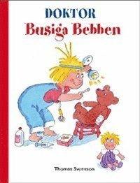 Doktor Busiga Bebben (inbunden)