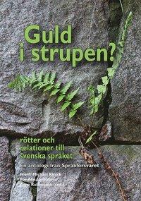 Guld i strupen? R�tter och relationer till svenska spr�ket (inbunden)