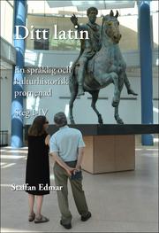 Ditt latin : en språklig och kulturhistorisk promenad. Steg I – IV