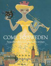 Come to Sweden : reseaffischerna som charmade världen
