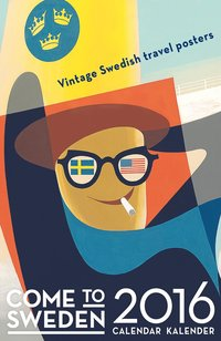 Come to Sweden - Travel Poster kalender 2016