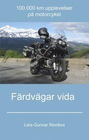 Färdvägar vida – 100.000 km upplevelser på motorcykel