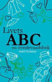 Livets ABC : en överlevnadsbok