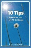 10 Tips : m� b�ttre och lev 10 �r l�ngre