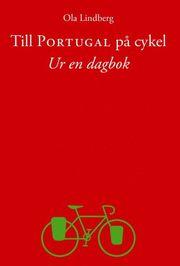 Till Portugal på cykel : ur en dagbok