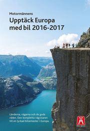Upptäck Europa med bil 2016-2017 : bilresehandbok Motormännen