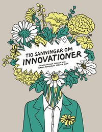 Tio sanningar om innovationer (pocket)