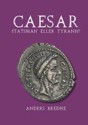 Caesar : statsman eller tyrann? – en biografi