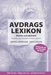 Avdragslexikon : skatter och ekonomi för privatpersoner företagare aktieägare med flera. 2017