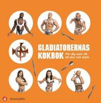 Bokomslag Gladiatorernas kokbok (inbunden)