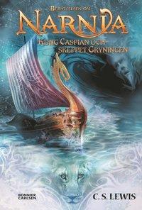 Kung Caspian och skeppet Gryningen (inbunden)