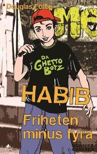 Habib : friheten minus fyra (inbunden)