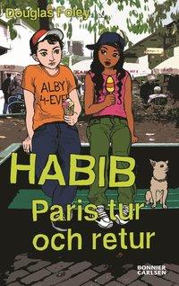 Habib : Paris tur och retur (inbunden)
