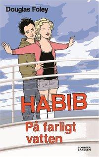 Habib : p� farligt vatten (inbunden)