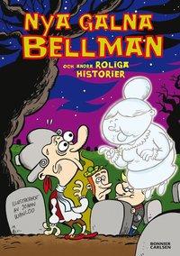 Nya galna Bellman och andra roliga historier (inbunden)