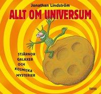 Allt om universum - stj�rnor, galaxer och kosmiska mysterier (inbunden)