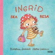 Ingrid ska resa (inbunden)