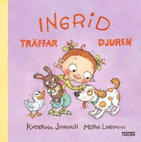 Ingrid tr�ffar djuren (inbunden)