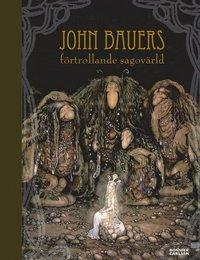 John Bauers f�rtrollande sagov�rld (inbunden)