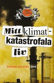 Mitt klimatkatastrofala liv : carbon diaries 2015