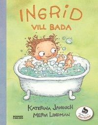 Ingrid vill bada (inbunden)