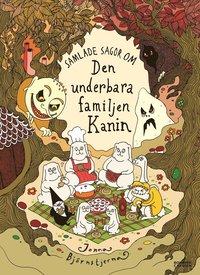 Samlade sagor om den underbara familjen Kanin (h�ftad)