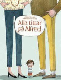 Alla tittar på Alfred (inbunden)