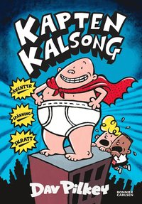Kapten Kalsong (inbunden)