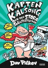 Kapten Kalsong och den stora toalettattacken (inbunden)