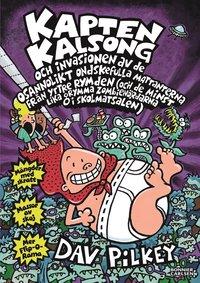 Kapten Kalsong och invasionen av de osannolikt ondskefulla mattanterna från yttre rymden... (inbunden)