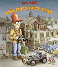 N�r Felix blev stor (inbunden)
