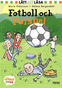 Fotboll och fulspel / Marie Oskarsson, Helena Bergendahl