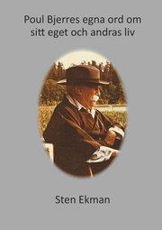 Poul Bjerres egna ord om sitt eget och andras liv