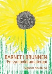 Barnet i brunnen : en symboldramaterapi