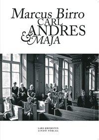 Marcus Birro, Carl, Andres & Maja (e-bok)