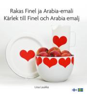 Rakas Finel ja Arabia-emali / Kärlek till Finel och Arabia emalj