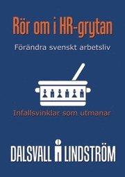 Rör om i HR-grytan : infallsvinklar som utmanar – förändra svenskt näringsliv