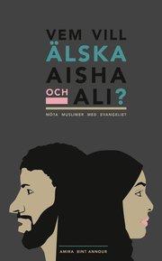 Vem vill älska Aisha och Ali?