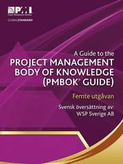 A Guide to the Project Management Body of Knowledge (PMBOK Guide) – Svensk utgåva