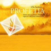 Profetia : möten med Gudinnan Antares och vägen in i den femte dimensionen