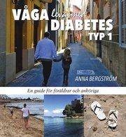 Våga Leva med Diabetes typ 1- En guide för föräldrar och anhöriga