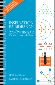 Inspiration på ridbanan : 220 övningar för alla ryttare och hästar