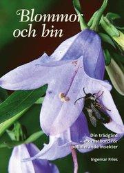 Blommor och bin : din trädgård – ett matbord för pollinerande insekter