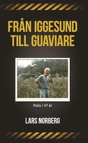 Från Iggesund till Guaviare : polis i 47 år